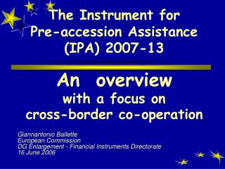 The Instrument for  Pre-accession Assistance (IPA) 2007-13