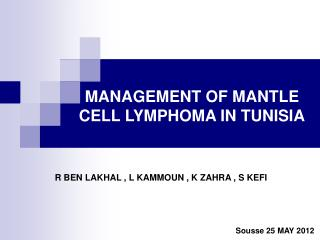 MANAGEMENT OF MANTLE CELL LYMPHOMA IN TUNISIA