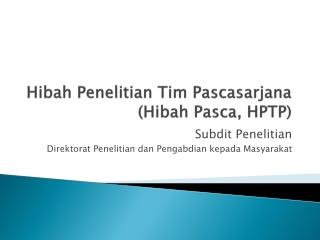 Hibah Penelitian Tim Pascasarjana (Hibah Pasca, HPTP)