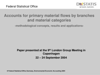 Paper presented at the 9 th  London Group Meeting in Copenhagen 22 – 24 September 2004