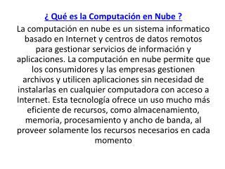 ¿ Qué es la Computación en Nube ?