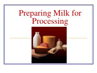 Preparing Milk for Processing