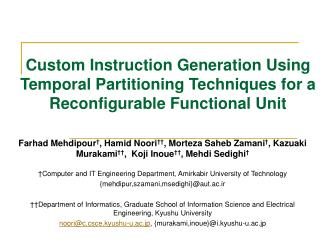 Custom Instruction Generation Using Temporal Partitioning Techniques for a Reconfigurable Functional Unit