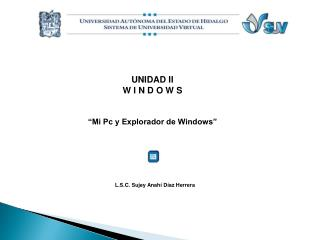 "UNIDAD II W I N D O W S ""Mi Pc y Explorador de Windows"""