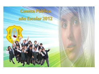Cuenta Pública  año Escolar 2012