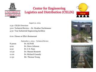 August 31, 2004 2:30	CELDi Overview 3:00	Technical Review – Dr. Heather Nachtmann