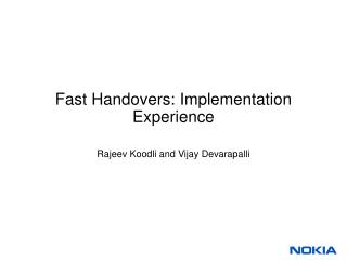 Fast Handovers: Implementation Experience