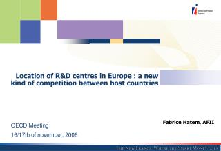 Location of R&D centres in Europe : a new kind of competition between host countries