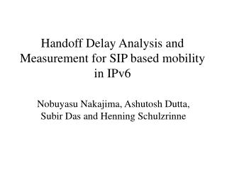 Handoff Delay Analysis and Measurement for SIP based mobility in IPv6
