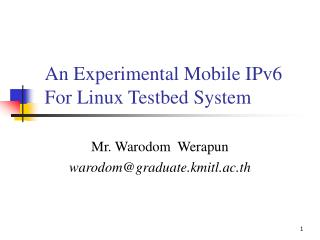 An Experimental Mobile IPv6 For Linux Testbed System