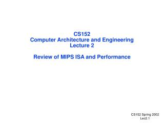 CS152 Computer Architecture and Engineering Lecture 2 Review of MIPS ISA and Performance