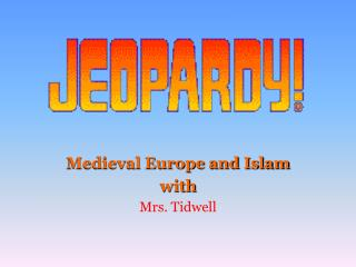 Medieval Europe and Islam with Mrs. Tidwell