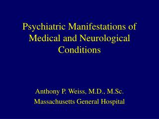 Psychiatric Manifestations of Medical and Neurological Conditions