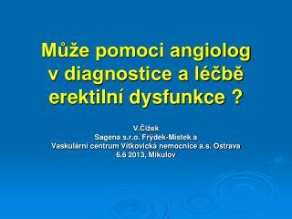 Může pomoci angiolog v diagnostice a léčbě erektilní dysfunkce ?