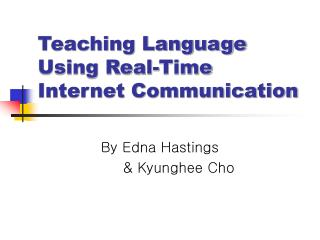 Teaching Language Using Real-Time Internet Communication