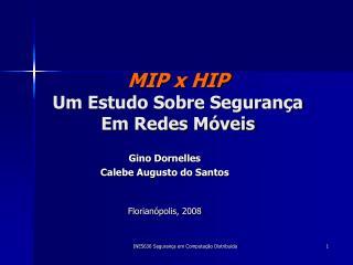 MIP x HIP Um Estudo Sobre Segurança Em Redes Móveis