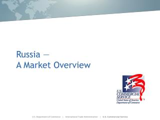 Russia —  A Market Overview