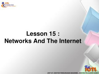 Lesson 15 : Networks And The Internet