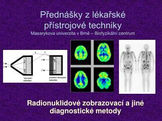 Přednášky z lékařské přístrojové techniky Masarykova univerzita v Brně – Biofyzikální centrum