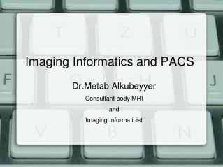 Imaging Informatics and PACS