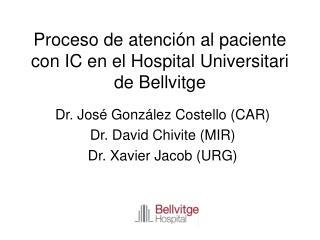 Proceso de atención al paciente con IC en el Hospital Universitari de Bellvitge