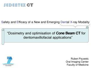 """Dosimetry and optimisation of Cone Beam CT for dentomaxillofacial applications"""