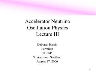 Accelerator Neutrino  Oscillation Physics Lecture III