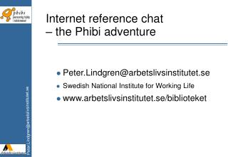 Internet reference  chat – the Phibi adventure