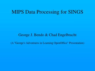 MIPS Data Processing for SINGS
