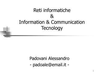 Reti informatiche & Information & Communication Tecnology