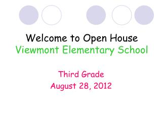 Welcome to Open House Viewmont Elementary School