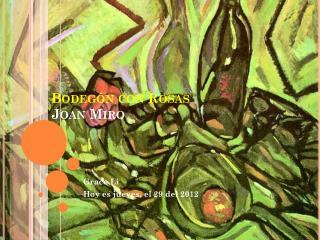 Bodeg ó n con Rosas Joan  Miro