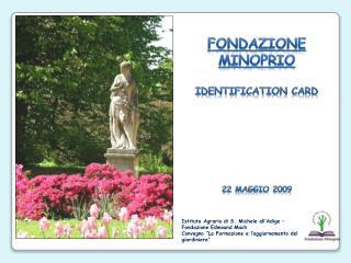 FONDAZIONE MINOPRIO Identification  Card 22 Maggio 2009