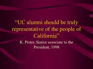 """UC alumni should be truly representative of the people of California"""