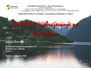 Višješolski strokovni program: Upravljanje podeželja in krajine Praktično izobraževanje na