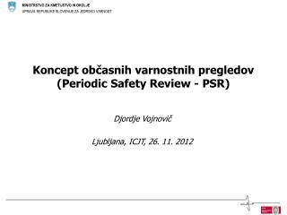 Koncept  občasnih varnostnih pregledov ( Periodic Safety Review  -  PSR)