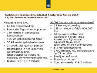 Factsheet weguitbreiding Schiphol-Amsterdam-Almere (SAA)  A1/A6 Diemen –Almere Havendreef