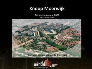 Knoop Moerwijk Ruimteconferentie 2008 28 oktober 2008
