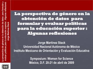 Jorge Martínez Stack  Universidad Nacional Autónoma de México