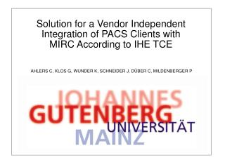 Solution for a Vendor Independent Integration of PACS Clients with MIRC According to IHE TCE