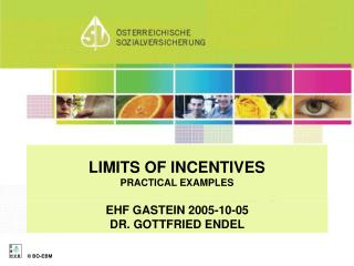 LIMITS OF INCENTIVES PRACTICAL EXAMPLES