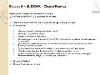 Bloque II – JUZGAR - Charla Teórica