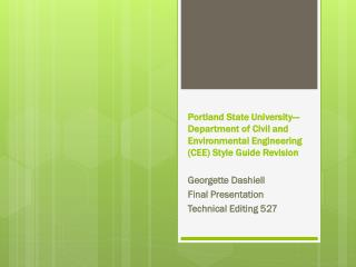 Georgette Dashiell Final Presentation Technical Editing 527