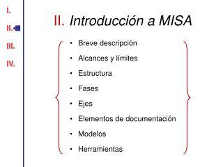 II.  Introducción a MISA
