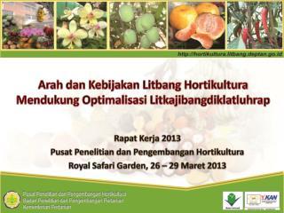 Arah dan Kebijakan Litbang Hortikultura Mendukung Optimalisasi Litkajibangdiklatluhrap