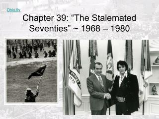 "Chapter 39: ""The Stalemated Seventies"" ~ 1968 – 1980"