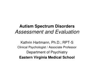 Autism Spectrum Disorders Assessment and Evaluation