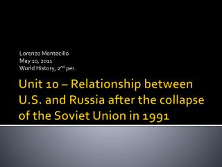 Unit 10 – Relationship between U.S. and Russia after the collapse of the Soviet Union in 1991