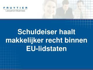 15. Schuldeiser haalt makkelijker zijn recht binnen EU