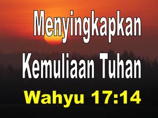 Menyingkapkan Kemuliaan Tuhan